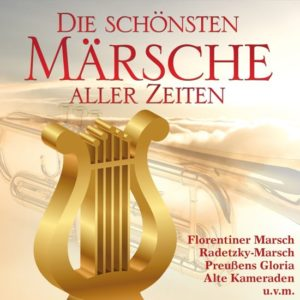Divers - Die Schönsten Märsche Aller Zeiten - (CD)
