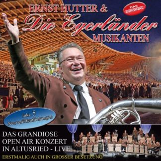 Ernst Hutter & Egerländer Musikanten – Das Grandiose Open Air Konzert in Altrusried Live (CD)