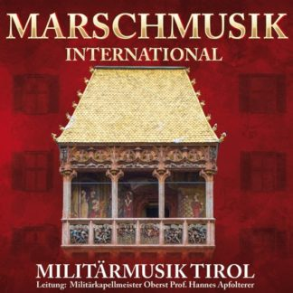 Militärmusik Tirol - Marschmusik International (CD)