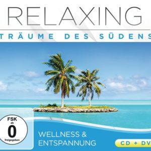 Relaxing - Träume des Südens ( CD + DVD )