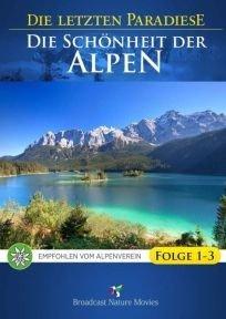 Die Schönheit der Alpen - Folge 1-3 Die Letzten Paradiese ( 3DVD )