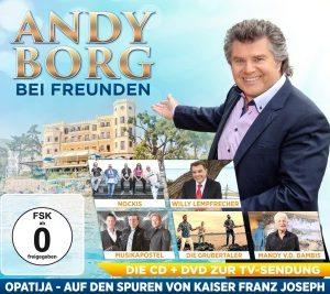 Andy Borg – Bei Freunden - Opatija - auf den Spuren von Kaiser Franz Joseph (CD+DVD)