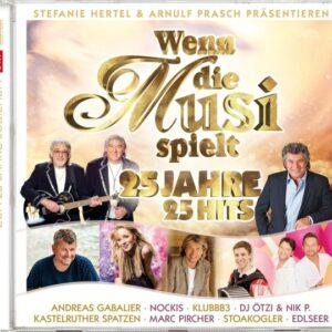 Wenn die Musi spielt – 25 Jahre-25 Hits (CD)