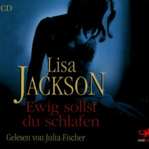 Ewig sollst du schlafen - Lisa Jackson – Hörbuch (6 CDs)