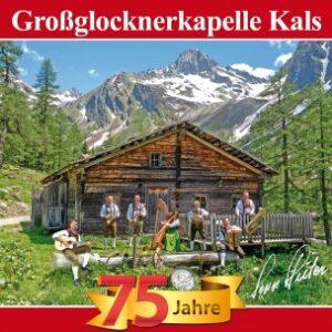 Grossglocknerkapelle Kals -75 Jahre-Berge Der Heimat (CD)