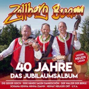 Zellberg Buam – 40 Jahre-Das Jubiläumsalbum – (CD)